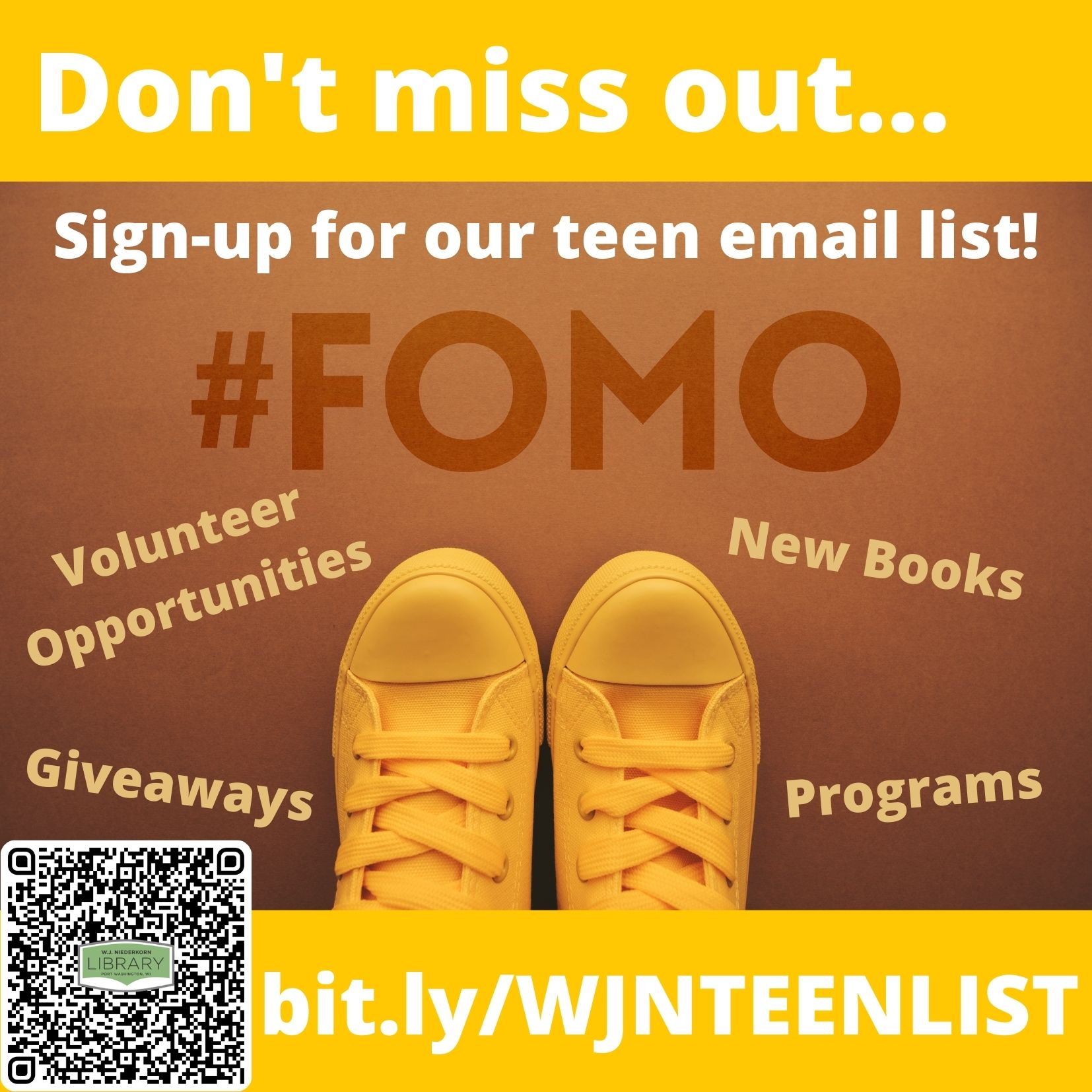 yellow converse shoes with text saying #FOMO. Don't miss out. Sign-up for our teen email list! bit.ly/WJNTEENLIST